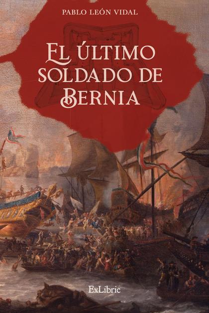 EL ÚLTIMO SOLDADO DE BERNIA.