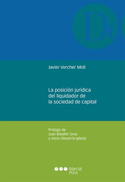 LA POSICIÓN JURÍDICA DEL LIQUIDADOR DE LA SOCIEDAD DE CAPITAL.