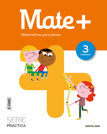 MATE+ MATEMATICAS PARA PENSAR SERIE PRACTICA 3 PRIMARIA.