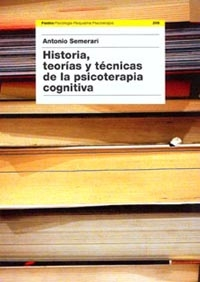 HISTORIA, TEORÍAS Y TÉCNICAS DE LA PSICOTERAPIA COGNITIVA
