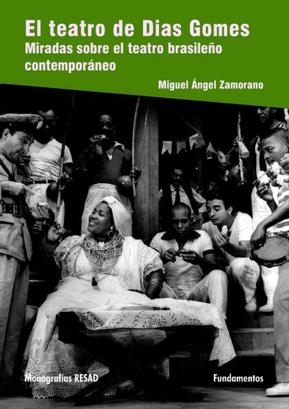 EL TEATRO DE DIAS GOMES : MIRADAS SOBRE EL TEATRO BRASILEÑO CONTEMPORÁNEO