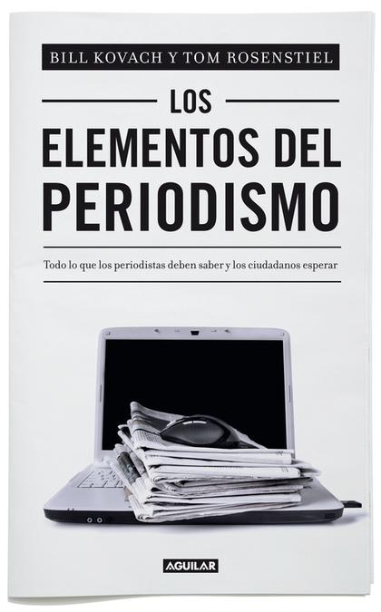 LOS ELEMENTOS DEL PERIODISMO