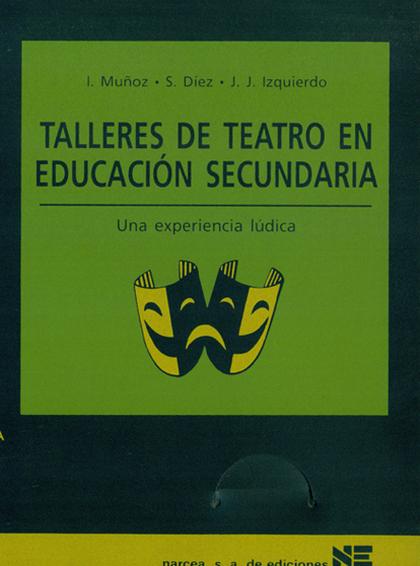 TALLERES DE TEATRO EN EDUCACION SECUNDARIA