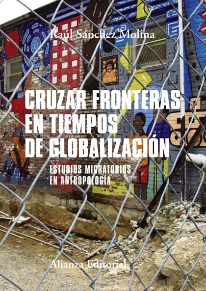 CRUZAR FRONTERAS EN TIEMPOS DE GLOBALIZACIÓN.
