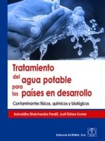 TRATAMIENTO DEL AGUA POTABLE PARA LOS PAÍSES EN DESARROLLO. CONTAMINANTES FÍSICOS, QUÍMICOS Y B