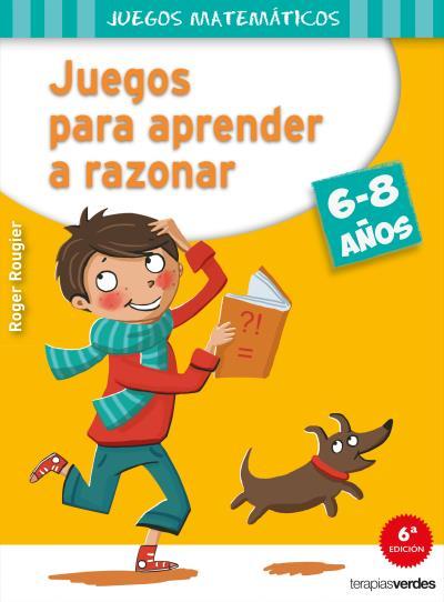 JUEGOS PARA APARENDER A RAZONAR. 6-8 AÑOS