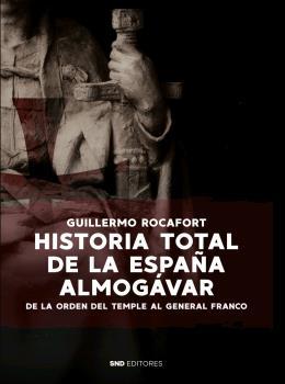 HISTORIA TOTAL DE LA ESPAÑA ALMOGÁVAR.
