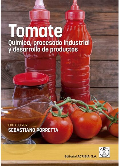 TOMATE. QUÍMICA, PROCESADO INDUSTRIAL Y DESARROLLO DE PRODUCTOS