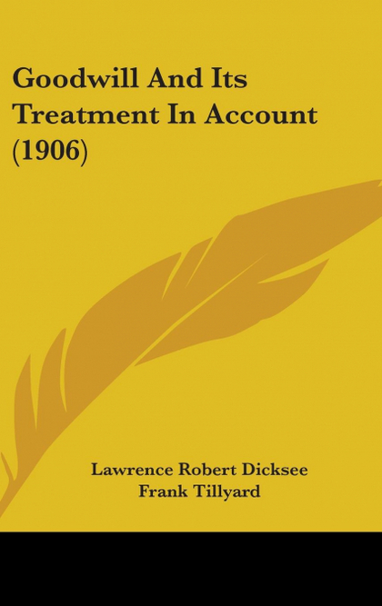 GOODWILL AND ITS TREATMENT IN ACCOUNT (1906)