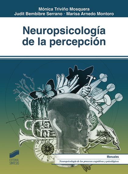 NEUROPSICOLOGÍA DE LA PERCEPCIÓN.
