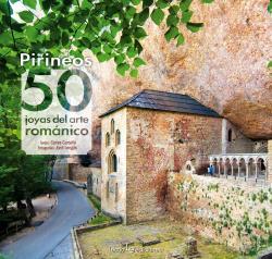PIRINEOS : 50 JOYAS DEL ARTE ROMÁNICO