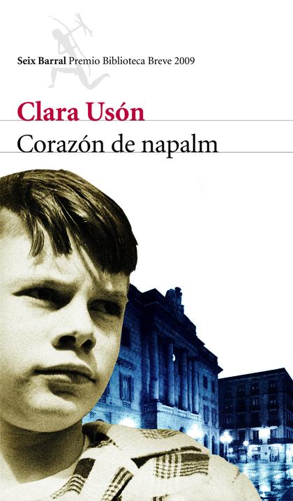 CORAZÓN DE NAPALM. PREMIO BIBLIOTECA BREVE 2009