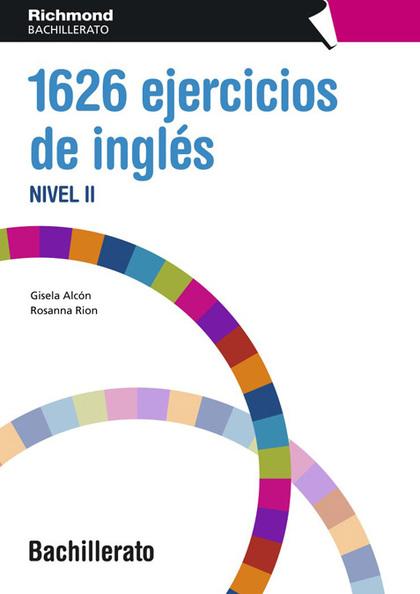 1626 EJERCICIOS DE INGLÉS, BACHILLERATO, NIVEL II