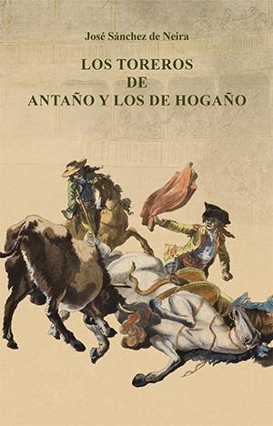LOS TOREROS DE ANTAÑO Y LOS DE HOGAÑO