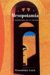 MESOPOTAMIA: LA INVENCIÓN DE LA CIUDAD