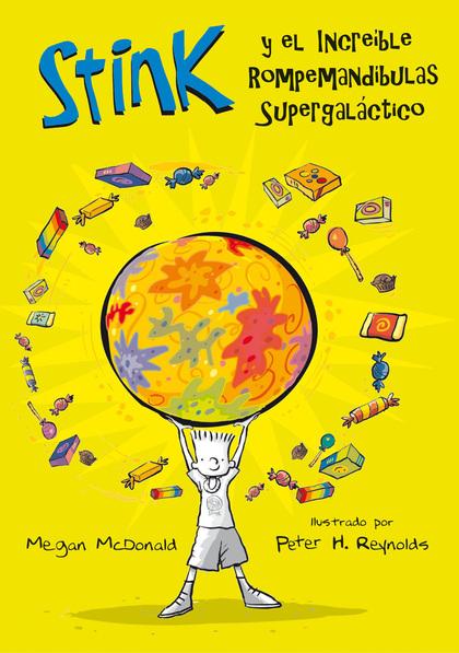 STINK 2. EL INCREÍBLE ROMPEMANDÍBULAS SUPERGALÁCTICO