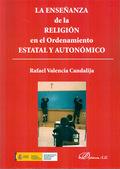 LA ENSEÑANZA DE LA RELIGIÓN EN EL ORDENAMIENTO ESTATAL Y AUTONÓMICO