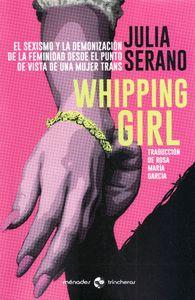 WHIPPING GIRL. EL SEXISMO Y LA DEMONIZACIÓN DE LA FEMINIDAD DESDE EL PUNTO DE VISTA DE UNA MUJE