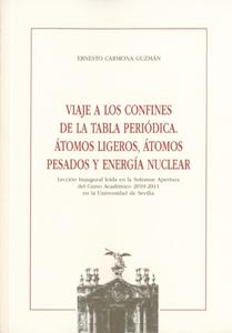 VIAJE A LOS CONFINES DE LA TABLA PERIÓDICA : ÁTOMOS LIGEROS, ÁTOMOS PESADOS Y ENERGIA NUCLEAR:L