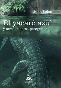 YACARÉ AZUL Y OTROS CUENTOS     **ATLANTIS**