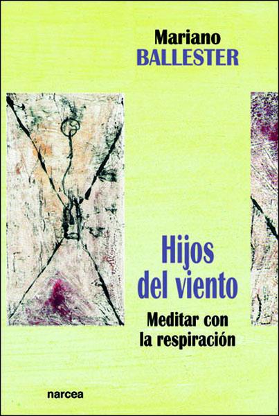 HIJOS DEL VIENTO : MEDITAR CON LA RESPIRACIÓN