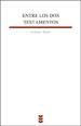 ENTRE LOS DOS TESTAMENTOS : HISTORIA Y RELIGIÓN EN LA ÉPOCA DEL SEGUNDO TEMPLO
