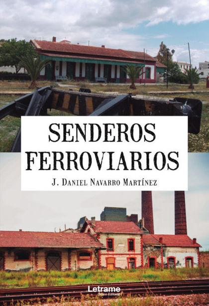 SENDEROS FERROVIARIOS.