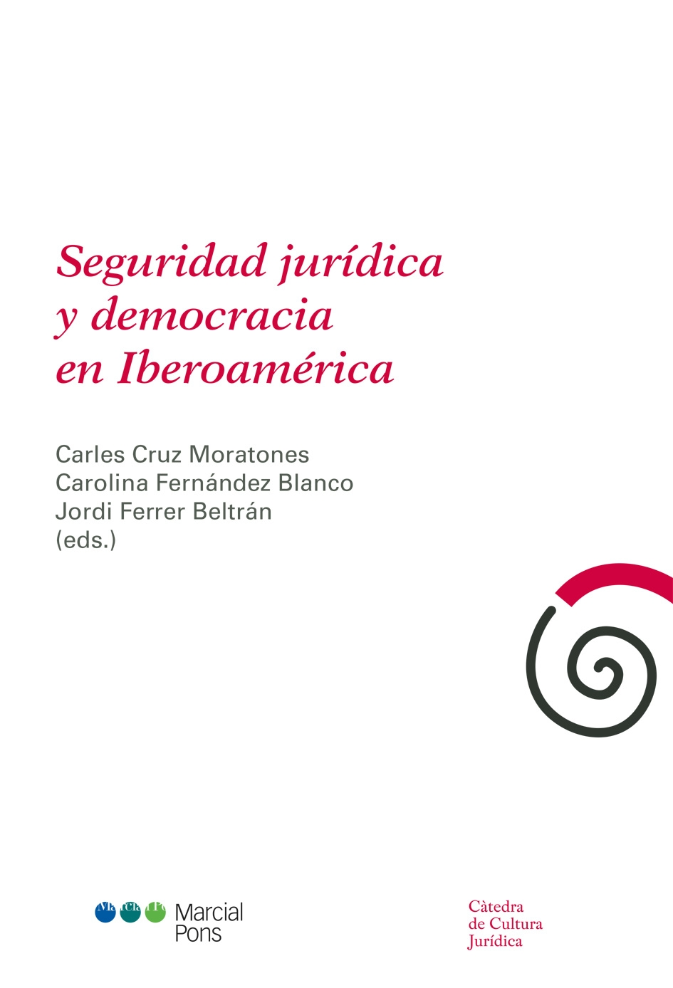 SEGURIDAD JURÍDICA Y DEMOCRACIA EN IBEROAMÉRICA.