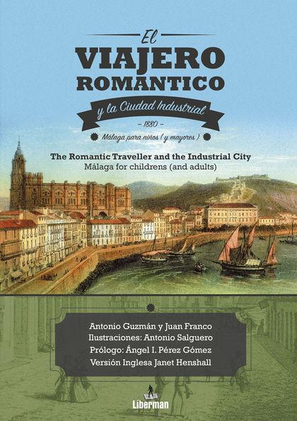 EL VIAJERO ROMÁNTICO Y LA CIUDAD INDUSTRIAL, 1880 : MÁLAGA PARA NIÑOS Y MAYORES
