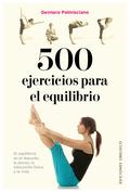 500 EJERCICIOS PARA EL EQUILIBRIO.