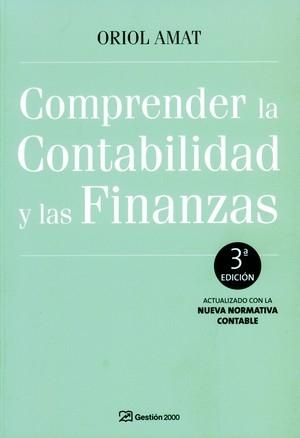 COMPRENDER LA CONTABILIDAD Y LAS FINANZAS: ACTUALIZADO CON LA NUEVA NORMATIVA CONTABLE