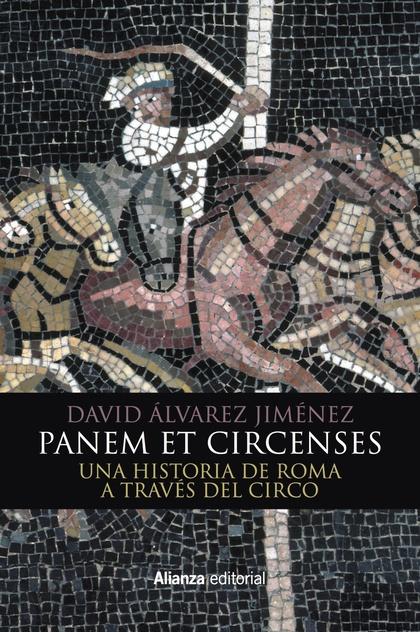 PANEM ET CIRCENSES. UNA HISTORIA DE ROMA A TRAVÉS DEL CIRCO