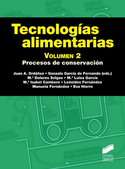 TECNOLOGIAS ALIMENTARIAS VOL 2 PROCESOS DE CONSERVACION