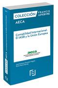 CONTABILIDAD INTERNACIONAL. EL IASB Y LA UNIÓN EUROPEA. COLECCIÓN FRANCIS LEFEBVRE-AECA