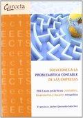 SOLUCIONES A LA PROBLEMÁTICA CONTABLE DE LAS EMPRESAS. 204 CASOS PRÁCTICOS CONTABLES, FINANCIER