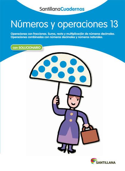 SANTILLANA CUADERNOS NÚMEROS Y OPERACIONES 13.