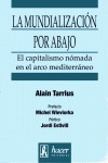 LA MUNDIALIZACIÓN POR ABAJO: EL CAPITALISMO NÓMADA EN EL ARCO MEDITERRÁNEO