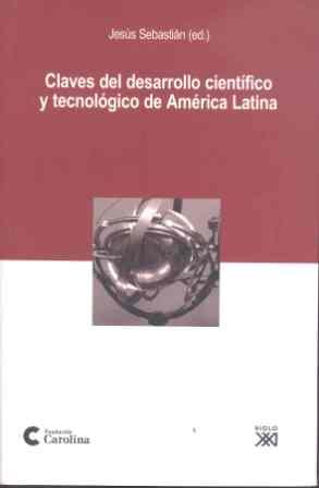 CLAVES DEL DESARROLLO CIENTÍFICO Y TECNOLÓGICO DE AMÉRICA LATINA