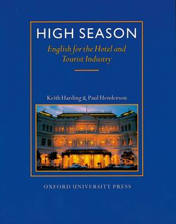 HIGH SEASON.ENGLISH FOR THE HOTEL AND TOURIST INDUSTRY STUDENTS