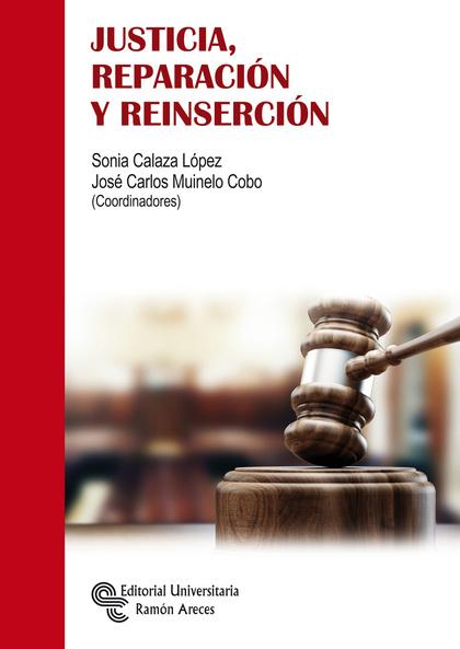 JUSTICIA, REPARACIÓN Y REINSERCIÓN.