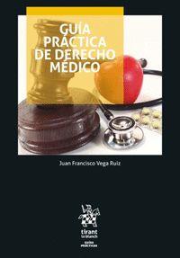 GUÍA PRÁTICA DE DERECHO MÉDICO.