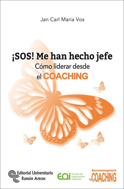 ¡SOS! ME HAN HECHO JEFE. CÓMO LIDERAR DESDE EL COACHING