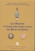 LAS REALES ÓRDENES Y CONDECORACIONES CIVILES DEL REINO DE ESPAÑA