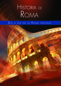 HISTORIA DE ROMA                                                                DÍA A DÍA EN LA