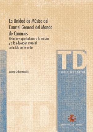 LA UNIDAD DE MÚSICA DEL CUARTEL GENERAL DEL MANDO DE CANARIAS. HISTORIA Y APORTA.