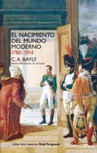 NACIMIENTO DEL MUNDO MODERNO 1780 - 1914, EL