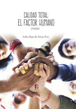 CALIDAD TOTAL :EL FACTOR HUMANO-2 EDICIÓN.