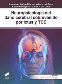 NEUROPSICOLOGÍA DEL DAÑO CEREBRAL SOBREVENIDO POR ICTUS Y TCE