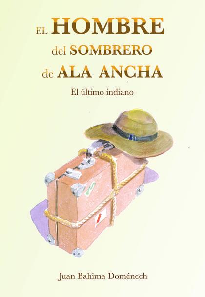 EL HOMBRE DEL SOMBRERO DE ALA ANCHA                                             EL ÚLTIMO INDIA