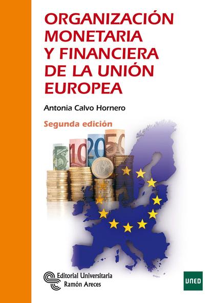 ORGANIZACIÓN MONETARIA Y FINANCIERA DE LA UNIÓN EUROPEA.